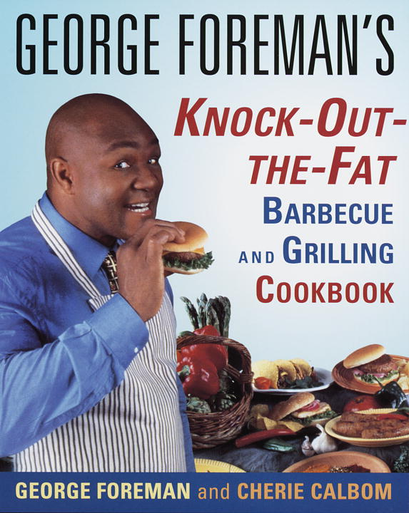 George Foreman George Foreman's Knock Out The Fat Barbecue And Gr