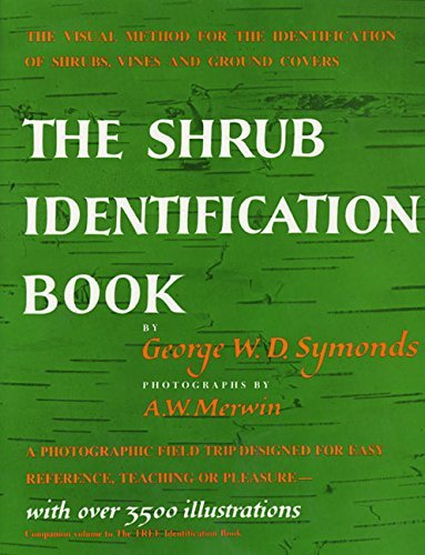 George W. Symonds The Shrub Identification Book The Visual Method For The Practical Identificatio