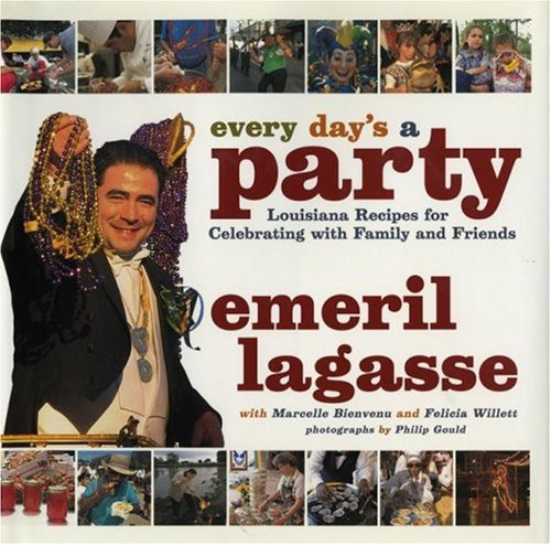 Emeril Lagasse Every Day's A Party Louisiana Recipes For Celebrating With Family And