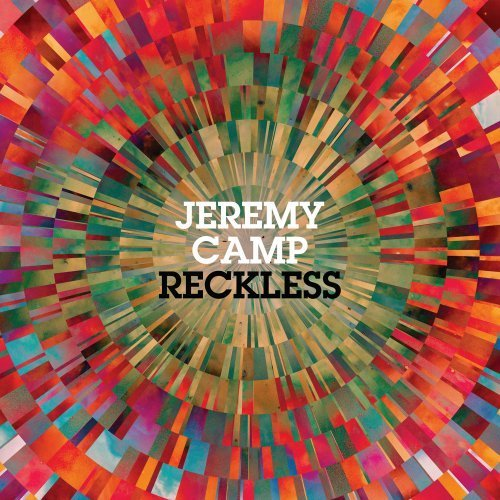 Jeremy Camp Reckless