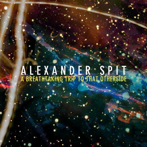 Alexander Spit Breathtaking Trip To That Othe Explicit Version