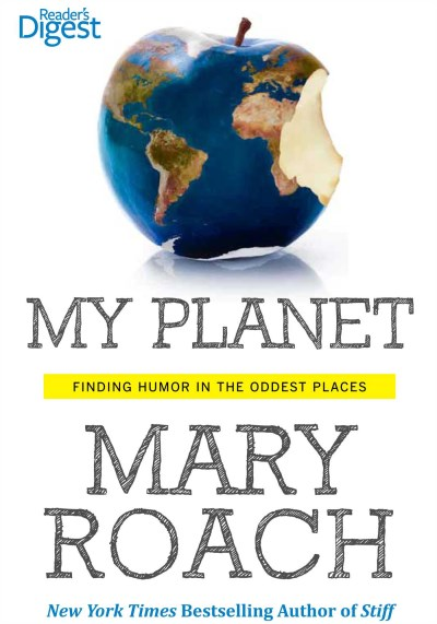 Mary Roach My Planet Finding Humor In The Oddest Places