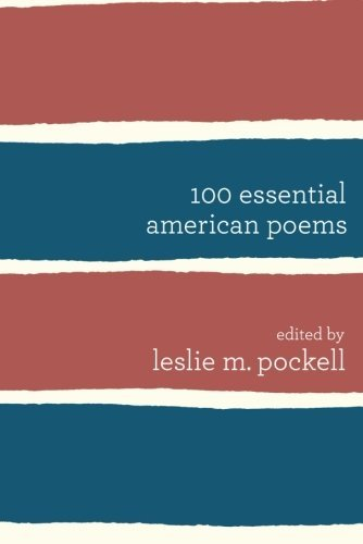 Leslie M. Pockell 100 Essential American Poems