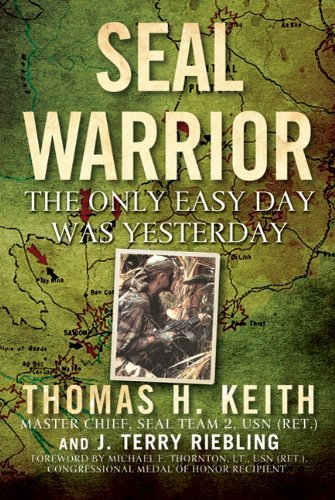 Thomas H. Keith Seal Warrior The Only Easy Day Was Yesterday