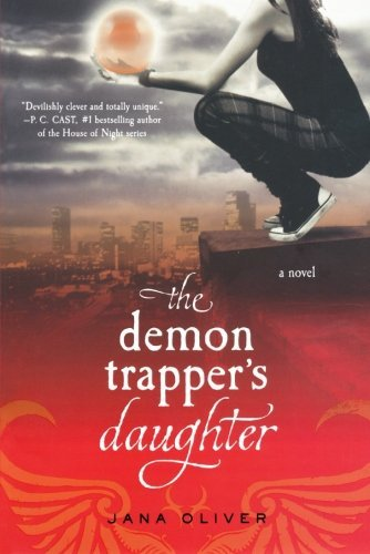 Jana Oliver The Demon Trapper's Daughter
