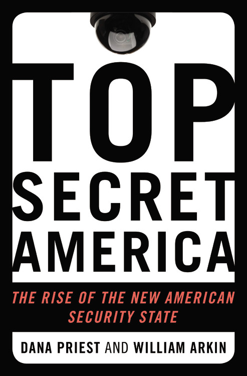Dana Priest Top Secret America The Rise Of The New American Security State