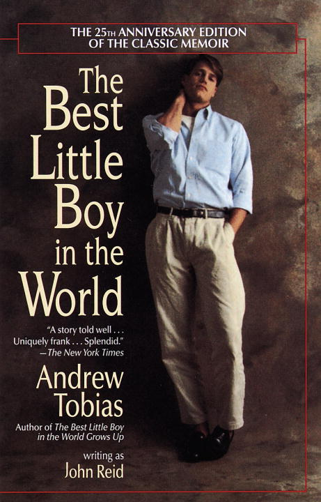 Andrew Tobias The Best Little Boy In The World The 25th Anniversary Edition Of The Classic Memoi 0025 Edition;anniversary