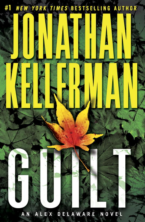 Jonathan Kellerman Guilt An Alex Delaware Novel