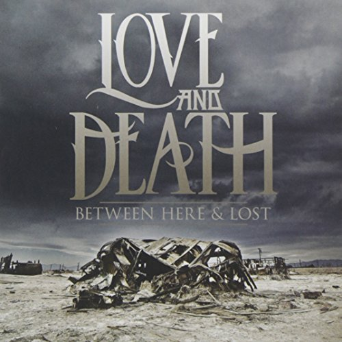 Love & Death Between Here & Lost Between Here & Lost