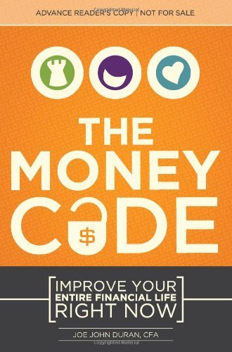 Joe John Duran The Money Code Improve Your Entire Financial Life Right Now