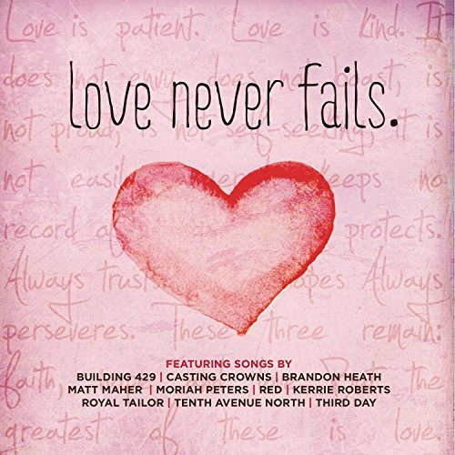 Love Never Fails Love Never Fails