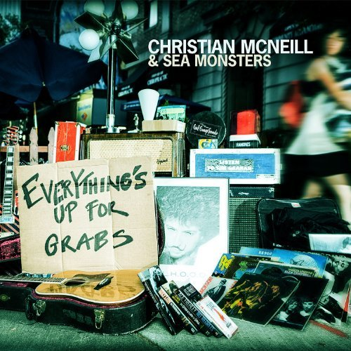 Christian & Sea Monste Mcneill Everything's Up For Grabs
