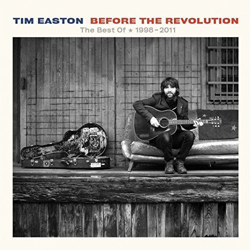 Tim Easton Before The Revolution The Best Digipak