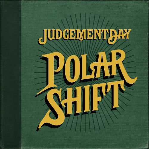 Judgement Day Polar Shift