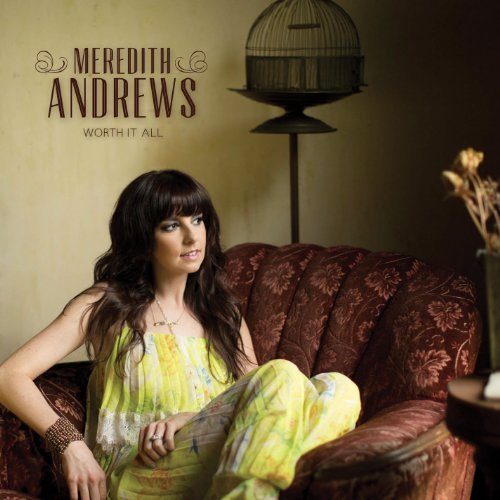 Meredith Andrews Worth It All