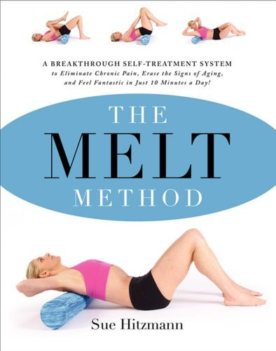 Susan Hitzmann The Melt Method A Breakthrough Self Treatment System To Eliminate