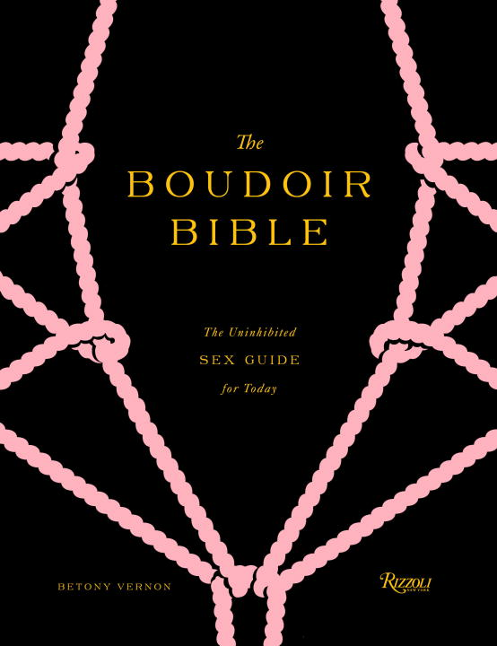 Betony Vernon The Boudoir Bible The Uninhibited Sex Guide For Today