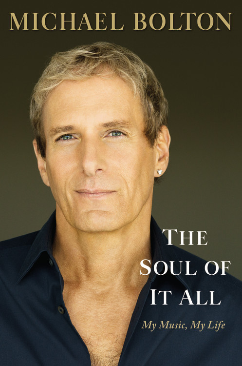Michael Bolton The Soul Of It All My Music My Life