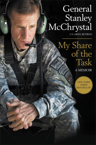 Stanley A. Mcchrystal My Share Of The Task A Memoir