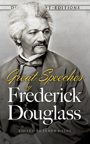 Frederick Douglass Great Speeches By Frederick Douglass