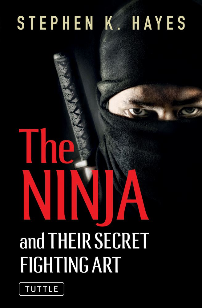 Stephen K. Hayes The Ninja And Their Secret Fighting Art Original