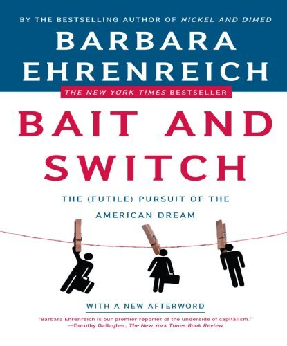 Barbara Ehrenreich Bait And Switch The (futile) Pursuit Of The American Dream