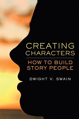 Dwight V. Swain Creating Characters How To Build Story People