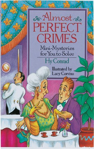 Hy Conrad Almost Perfect Crimes Mini Mysteries For You To Solve