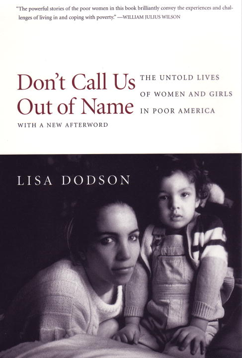 Lisa Dodson Don't Call Us Out Of Name The Untold Lives Of Women And Girls In Poor Ameri