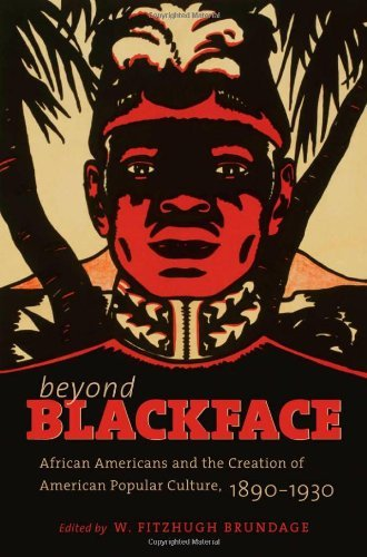 W. Fitzhugh Brundage Beyond Blackface African Americans And The Creation Of American Po
