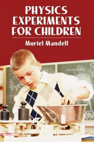 Muriel Mandell Physics Experiments For Children Revised