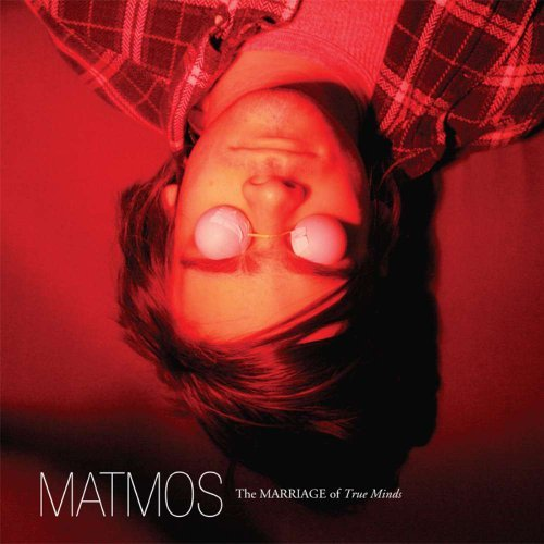Matmos Marriage Of True Minds