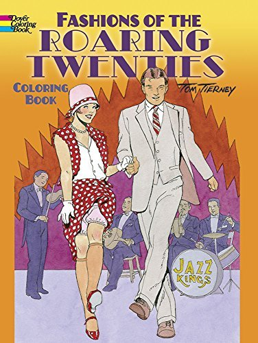 Tom Tierney Fashions Of The Roaring Twenties Coloring Book