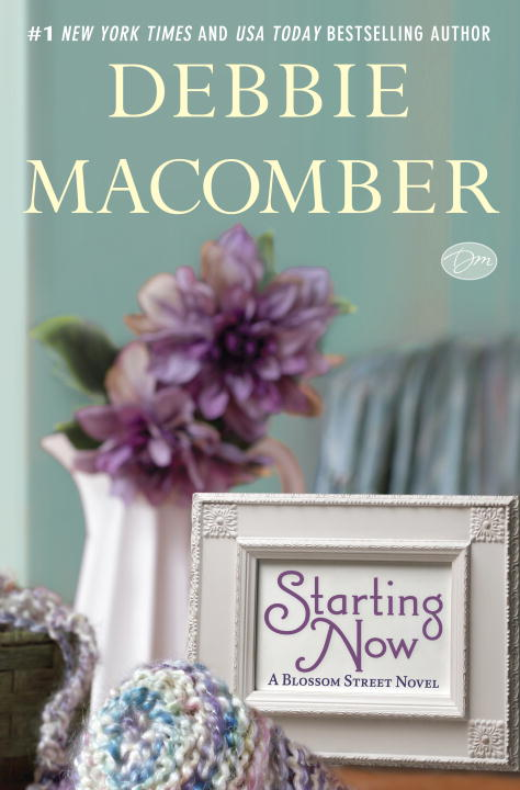 Debbie Macomber Starting Now A Blossom Street Novel