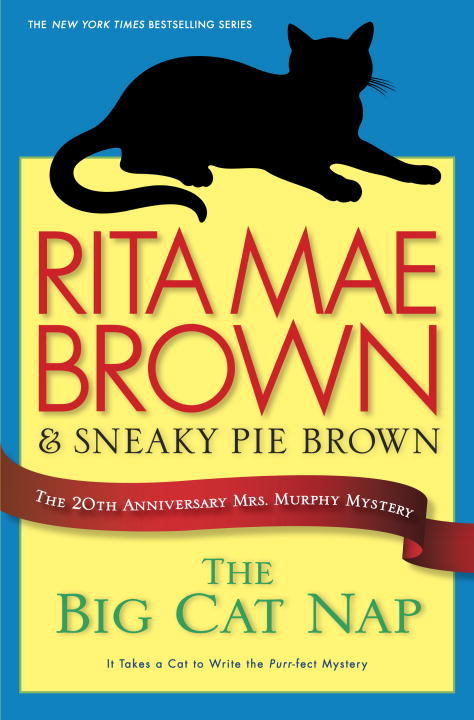 Rita Mae Brown Big Cat Nap The The 20th Anniversary Mrs. Murphy Mystery