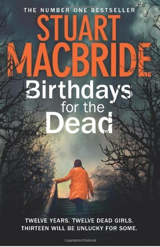 Stuart Macbride Birthdays For The Dead