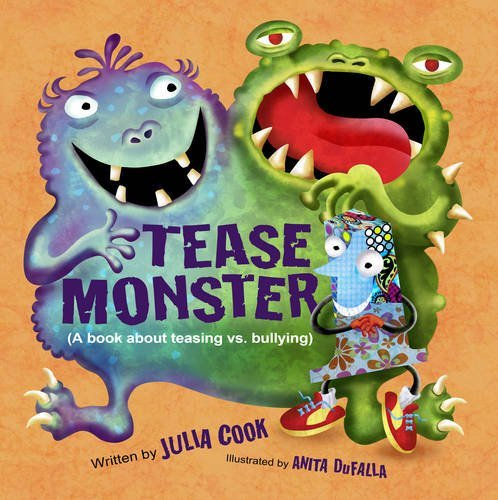 Julia Cook Tease Monster (a Book About Teasing Vs. Bullying)
