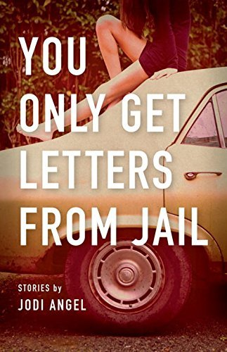 Jodi Angel You Only Get Letters From Jail