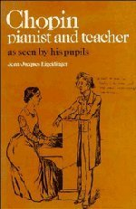 Jean Jacques Eigeldinger Chopin Pianist And Teacher As Seen By His Pupils 0003 Edition;revised