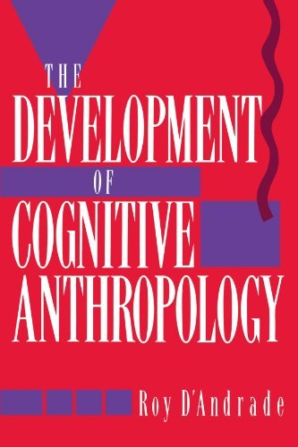 Roy G. D'andrade The Development Of Cognitive Anthropology