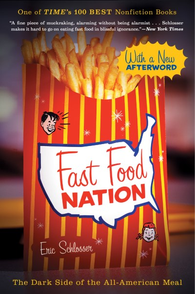 Eric Schlosser Fast Food Nation The Dark Side Of The All American Meal
