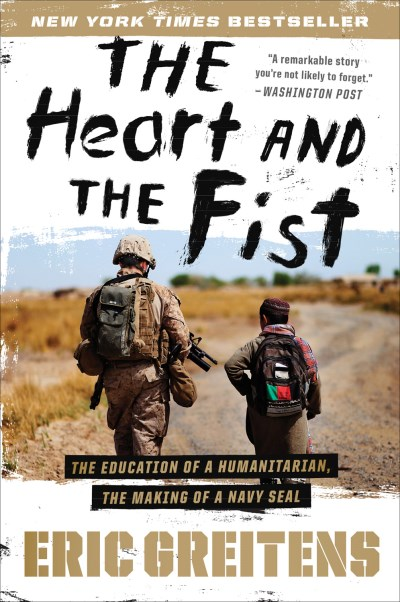 Greitens Eric Heart And The Fist The The Education Of A Humanitarian The Making Of A