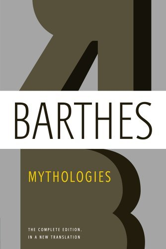 Roland Barthes Mythologies The Complete Edition In A New Translation 0002 Edition;