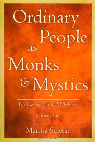 Marsha Sinetar Ordinary People As Monks And Mystics Lifestyles For Spiritual Wholeness