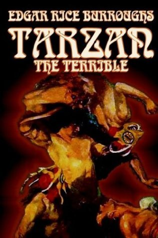 Edgar Rice Burroughs Tarzan The Terrible By Edgar Rice Burroughs Ficti