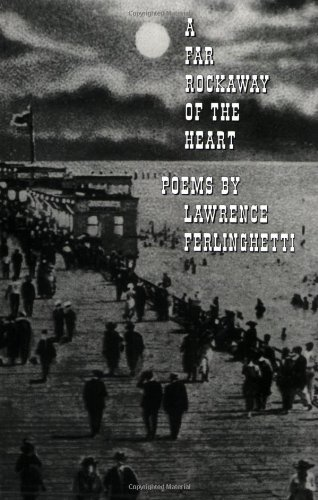 Lawrence Ferlinghetti A Far Rockaway Of The Heart