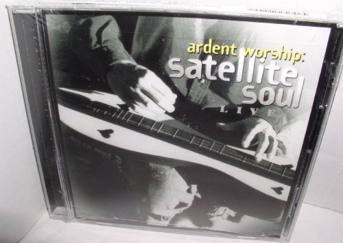Ardent Worship Satellite Soul Live