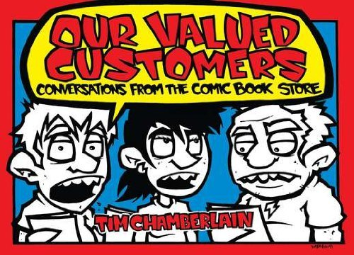 Chamberlain Tim Our Valued Customers Conversations From The Comic Book Store