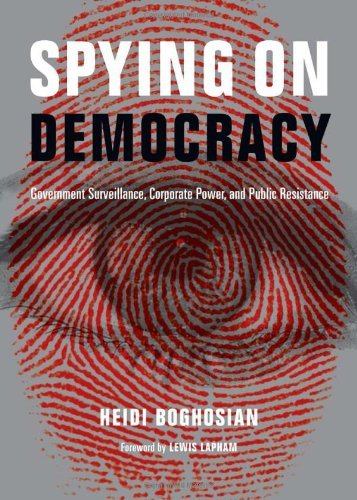 Heidi Boghosian Spying On Democracy Government Surveillance Corporate Power And Pub