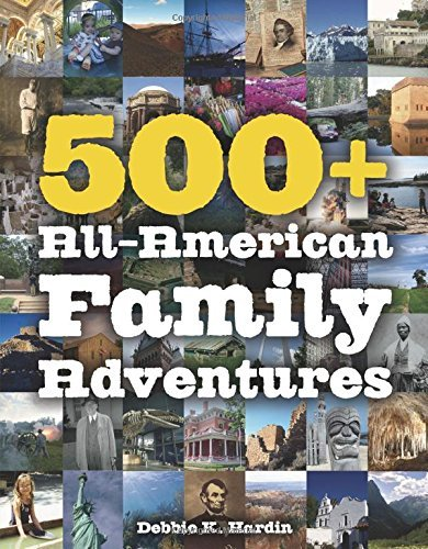 Debbie K. Hardin 500+ All American Family Adventures